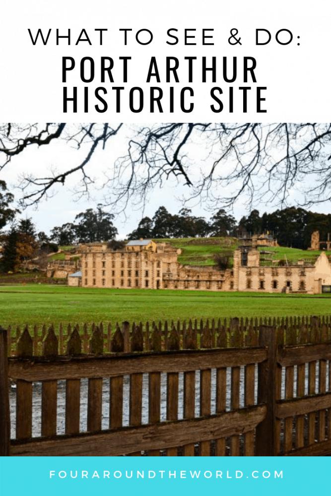 Port Arthur Historic Site visitors guide entry fee