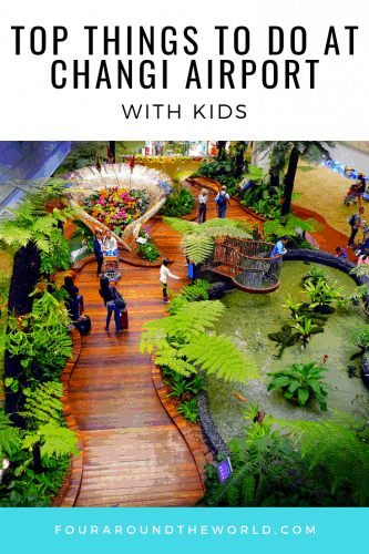 Top things to do at Changi Airport with kids - Singapore