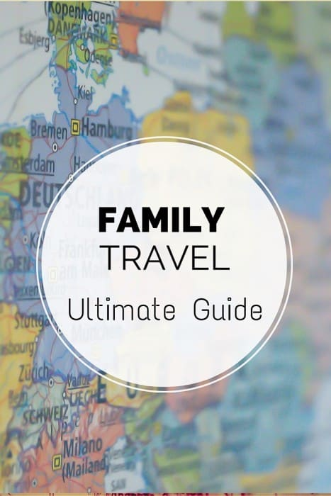 Family Travel Ultimate guide