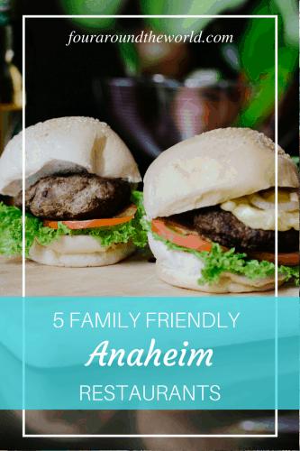 FAMILY FRIENDLY ANAHEIM RESTAURANTS