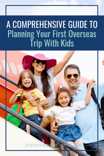 A comprehensive guide to planning your first overseas holiday with kids