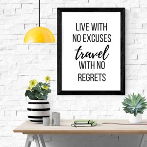 Live with no excuses travel with no regrets print
