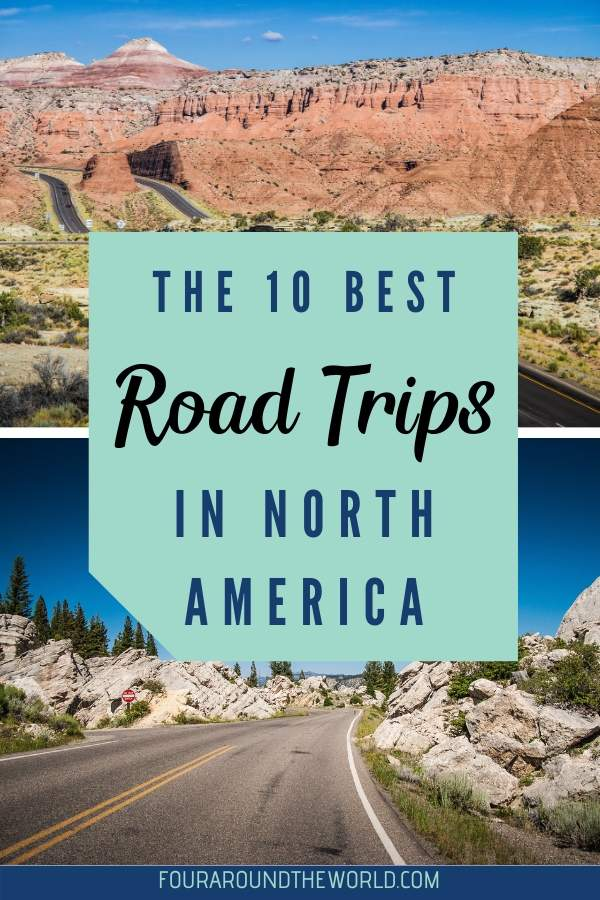 The 10 Must do road trips in North America to see the best of Canada and USA