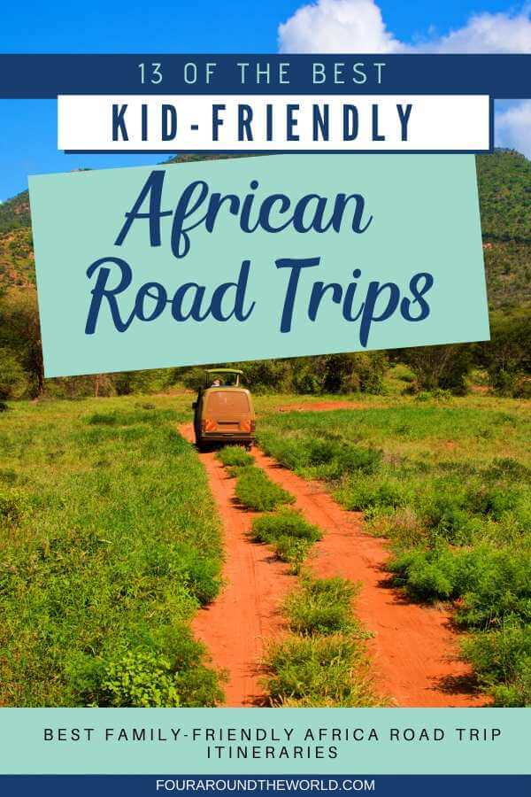 The best family friendly african road trip itineraries