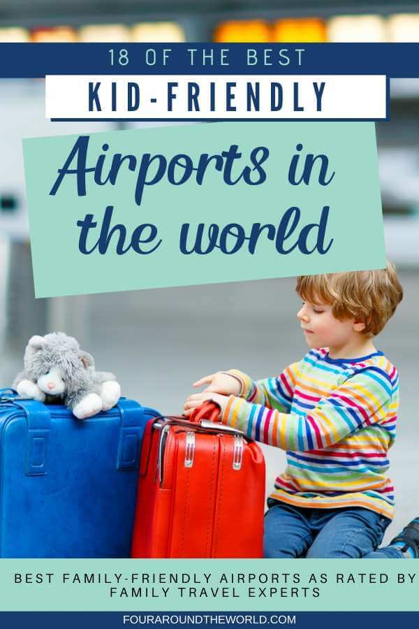 18 best kid friendly airports in the world