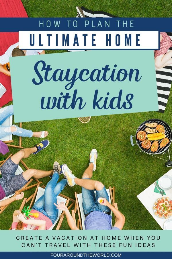 How to plan the ultimate fun staycation with kids at home