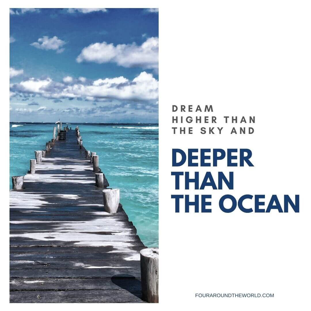 dream higher than the sky and wider than the ocean