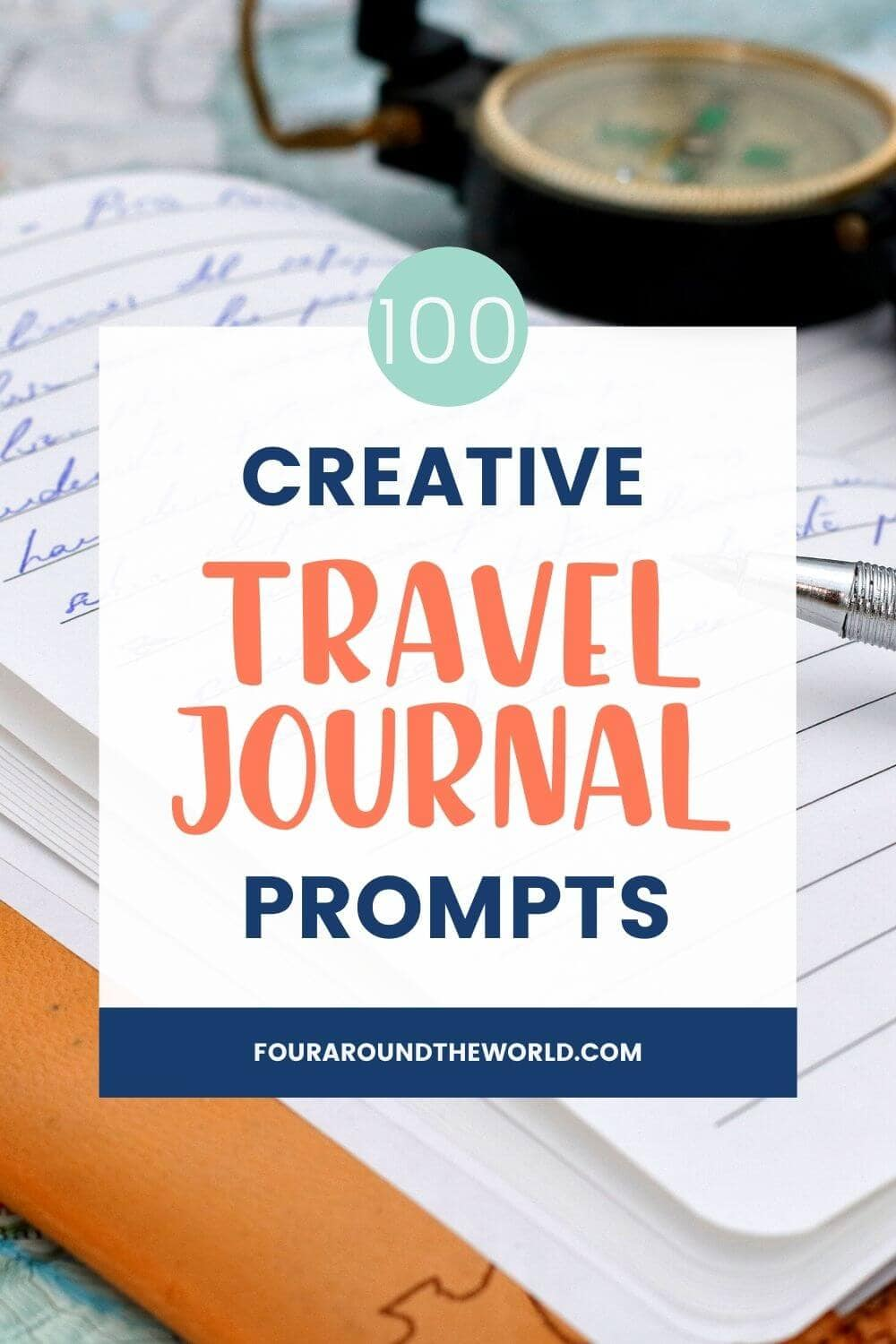Creative travel journal prompts: Ideas To Help You Document Your Travel Memories